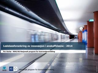 Ledelsesforankring  av innovasjon i  anskaffelsene  - 2014