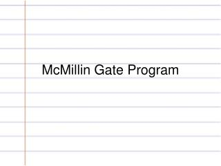McMillin  Gate Program