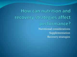 How can nutrition and recovery strategies affect performance?