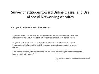 Survey of attitudes toward Online Classes and Use of Social Networking websites