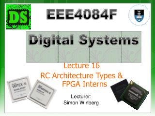 Lecture 16 RC Architecture Types &  FPGA Interns