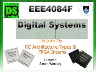 Lecture 16 RC Architecture Types &  FPGA Interns