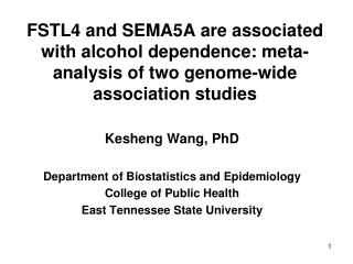 Kesheng Wang, PhD Department of Biostatistics and Epidemiology College of Public Health