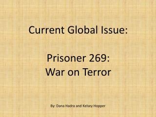 Current Global Issue: Prisoner 269: War on Terror