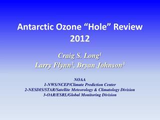 Antarctic Ozone �Hole� Review 2012