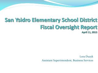 San Ysidro Elementary School District Fiscal  Oversight Report April 11, 2013