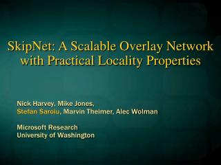 SkipNet: A Scalable Overlay Network with Practical Locality Properties