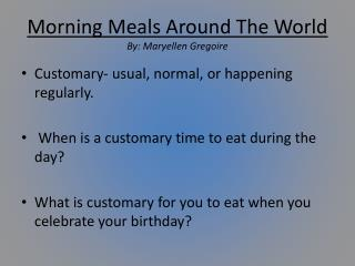 Morning Meals Around The World By: Maryellen  Gregoire