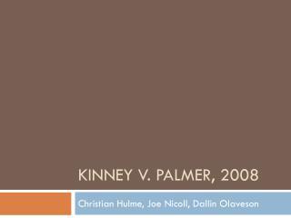 Kinney v. Palmer, 2008