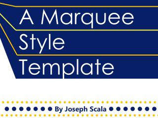 A Marquee Style Template