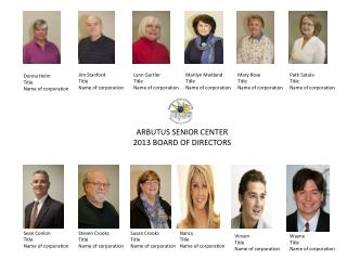 ARBUTUS SENIOR CENTER 2013 BOARD OF DIRECTORS