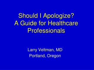 Should I Apologize? A Guide for Healthcare Professionals