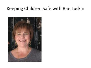 Keeping Children Safe with Rae Luskin