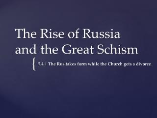 The Rise of Russia and the Great Schism