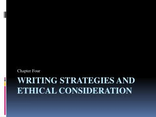 Writing  Strategies and Ethical Consideration