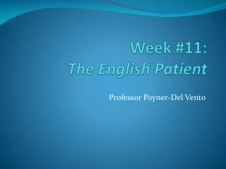 Week # 11: The English Patient