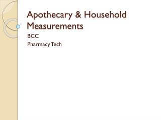 Apothecary & Household Measurements