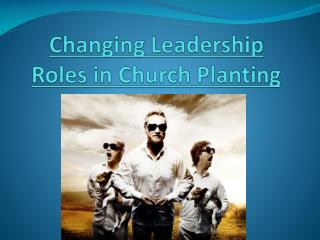 Changing Leadership Roles in Church  Planting