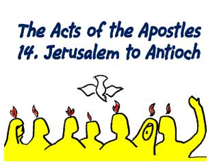 The Acts of the Apostles 14. Jerusalem to Antioch