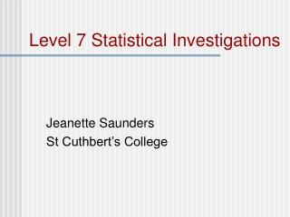 Level 7 Statistical Investigations