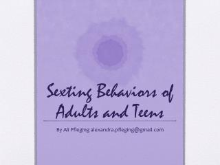 Sexting  Behaviors of Adults and Teens