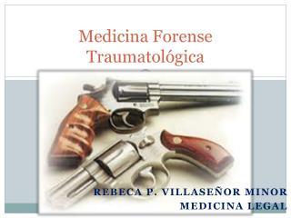 Medicina Forense Traumatológica