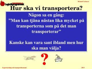 Hur ska vi transportera?