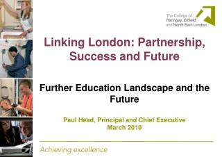 Linking London: Partnership, Success and Future Further Education Landscape and the Future