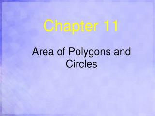 C hapter  11 Area of Polygons and Circles