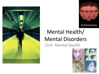 Mental Health/ Mental Disorders