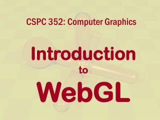 CSPC 352:  Computer Graphics