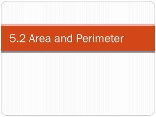 5.2 Area and Perimeter