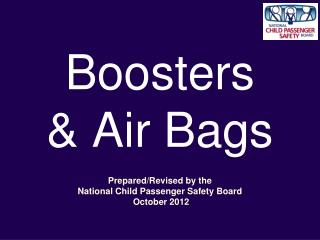 Boosters  & Air Bags
