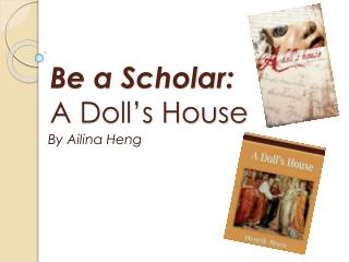 Be a Scholar: A Doll's House
