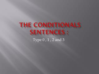 The Conditionals Sentences :