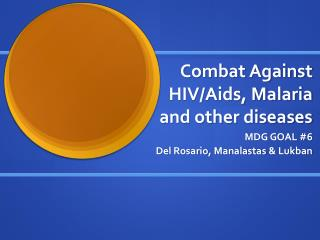 Combat Against HIV/Aids, Malaria and other diseases