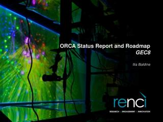 ORCA Status Report and Roadmap GEC8
