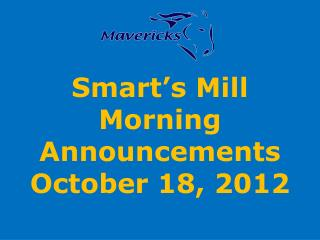Smart's Mill Morning Announcements October 18, 2012