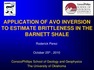 APPLICATION OF AVO INVERSION TO ESTIMATE BRITTLENESS IN THE BARNETT SHALE