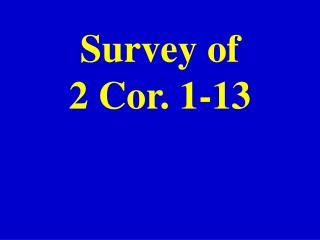 Survey of  2 Cor. 1-13