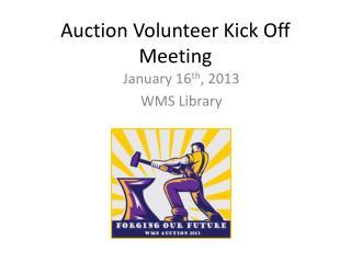 Auction Volunteer Kick Off Meeting