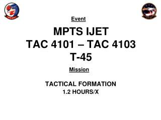 MPTS IJET TAC 4101 – TAC 4103 T-45