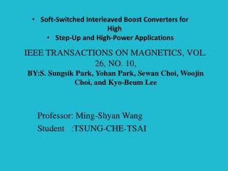 Professor: Ming- Shyan  Wang Student   :TSUNG-CHE-TSAI