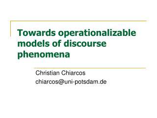 Towards operationalizable models of discourse phenomena