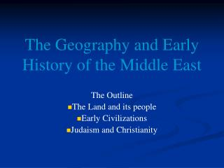 The Geography and Early History of the Middle East