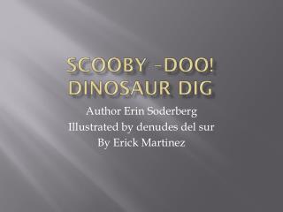 Scooby –Doo! Dinosaur Dig