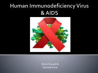 Human Immunodeficiency Virus & AIDS