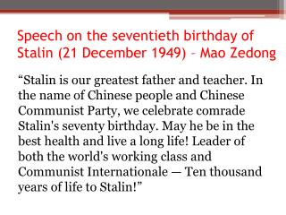 Speech on the seventieth birthday of Stalin (21 December 1949 ) – Mao Zedong