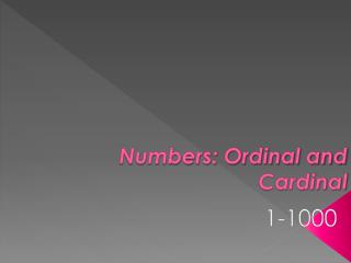 Numbers: Ordinal and Cardinal
