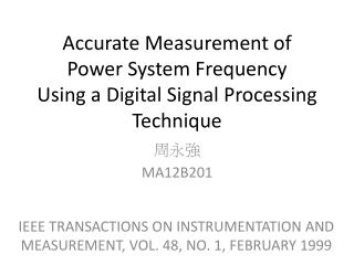 Accurate Measurement of  Power  System  Frequency Using  a Digital Signal  Processing Technique